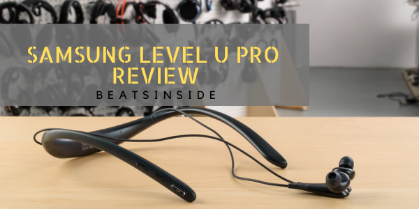 Samsung Level U Pro Review – A Collar-Style Comfortable Headphones