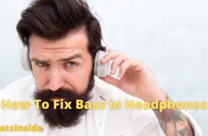 How To Fix Bass in Headphones