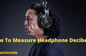 How To Measure Headphone Decibels