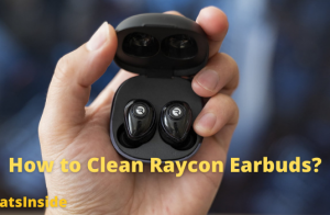 How to Clean Raycon Earbuds