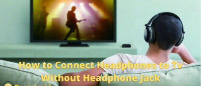 How to Connect Headphones to Tv Without Headphone Jack