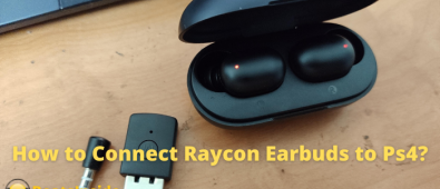 How to Connect Raycon Earbuds to Ps4