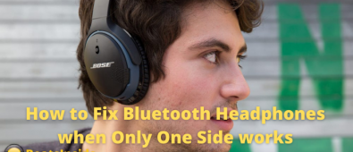 How to Fix Bluetooth Headphones when Only One Side works