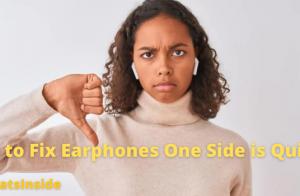 How to Fix Earphones One Side is Quieter